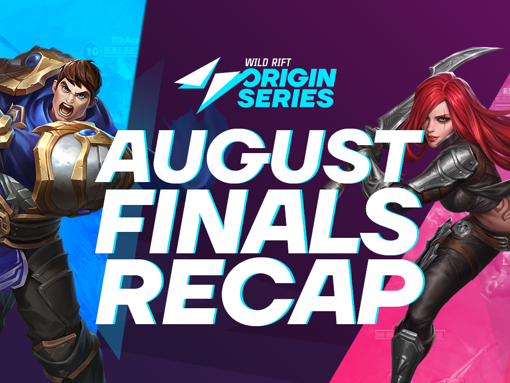 The Lowdown on the League of Legends: Wild Rift: Origin Series August Monthly Finals